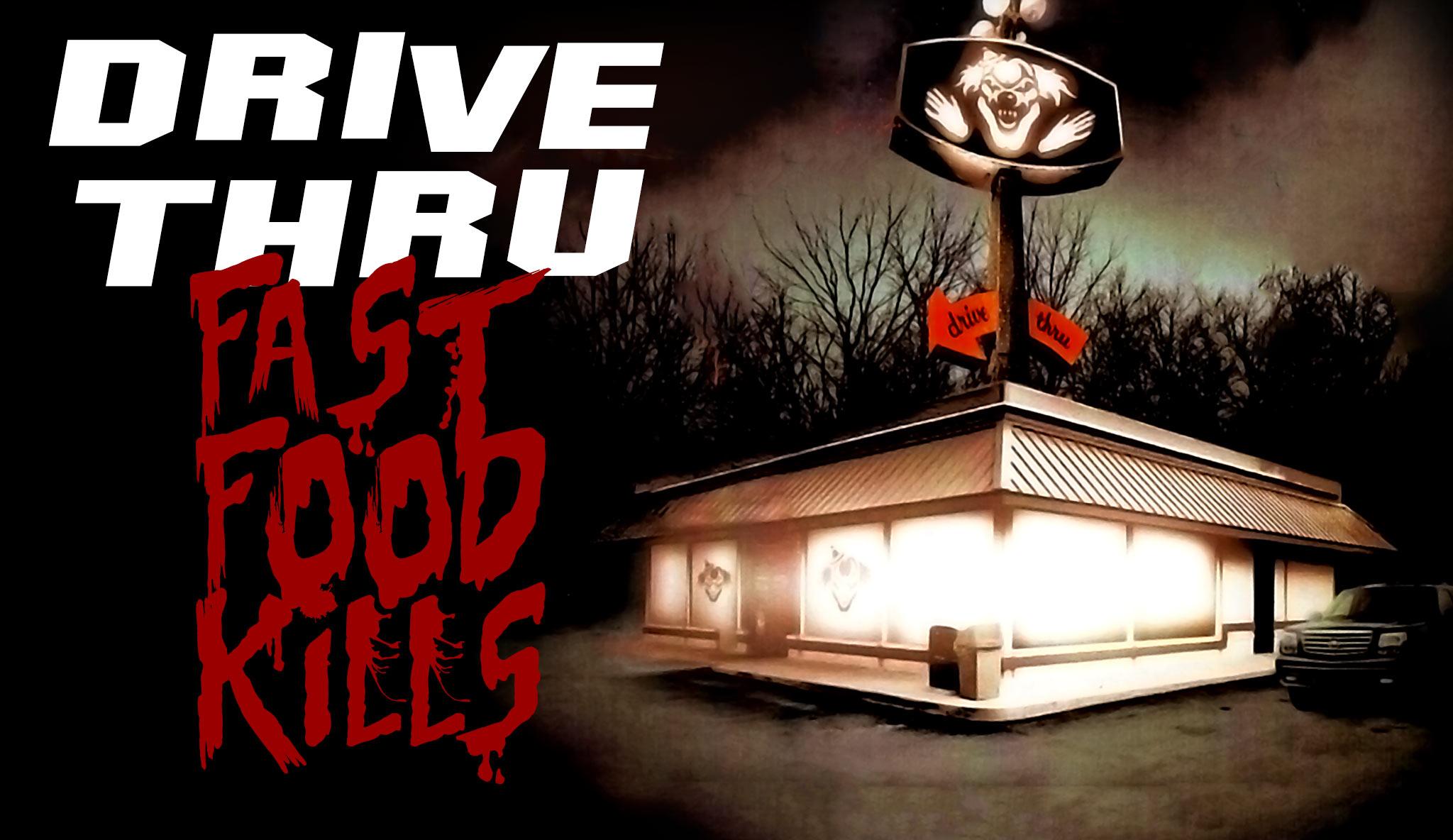 drive-thru-fast-food-kills-uncut\header.jpg