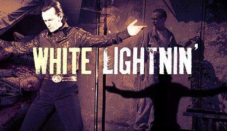 white-lightnin\widescreen.jpg